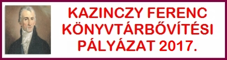 Kazinczy Ferenc 2017. évi könyvtárbővítési pályázat